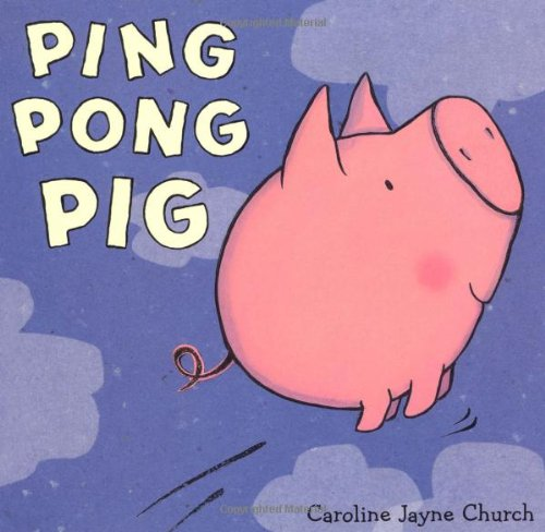 Ping Pong Pig (1847382088) by Church, Caroline Jayne