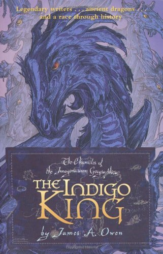 The Indigo King (Imaginarium Geographica): James A. Owen