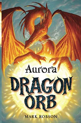 9781847384485: Dragon Orb: Aurora