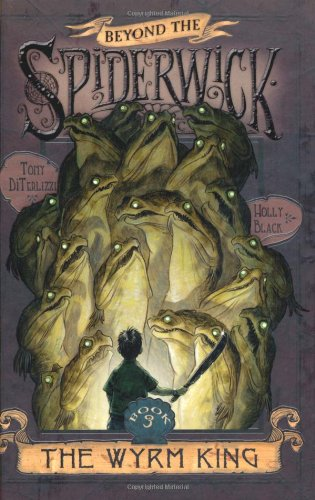 9781847385055: Wyrm King (Beyond the Spiderwick Chronicles)