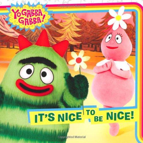 "It's Nice to be NIce (""Yo Gabba Gabba"")"