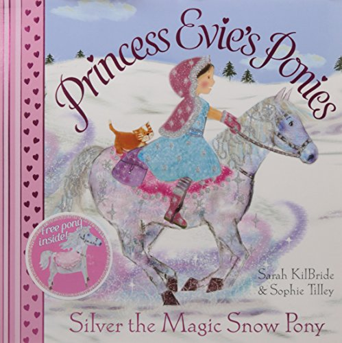 9781847385321: Princess Evie's Ponies: Silver the Magic Snow Pony