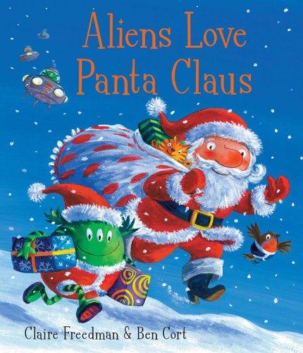 9781847385697: Aliens Love Panta Claus. Claire Freedman & Ben Cort