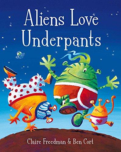 Aliens Love Underpants!: Freedman, Claire