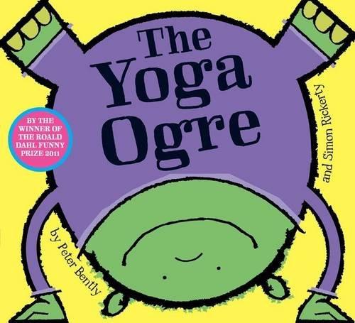 The Yoga Ogre: Bently, Peter