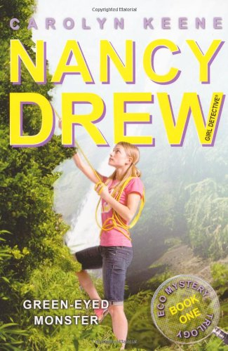 Green-Eyed Monster: Book One in the Eco Mystery Trilogy (Nancy Drew): Keene, Carolyn