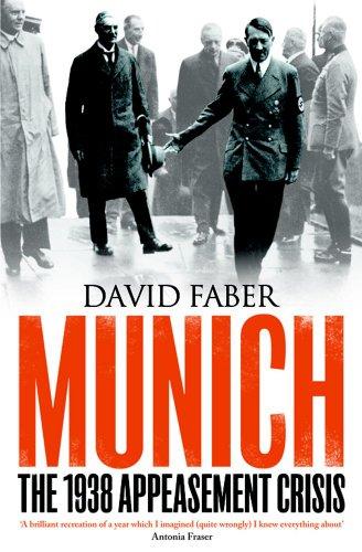 Munich - the 1938 Appeasement Crisis: David Faber