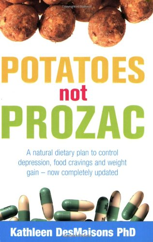 9781847390530: Potatoes Not Prozac: How to Control Depression, Food Cravings and Weight Gain