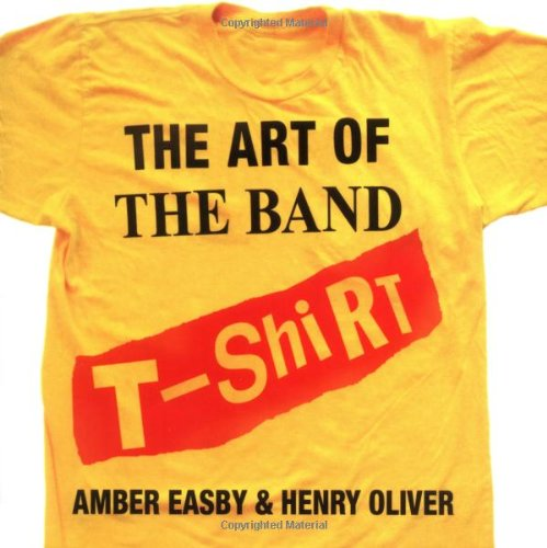 9781847390738: The Art Of The Band T-Shirt