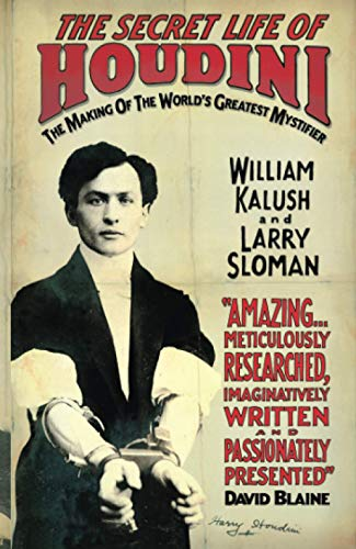 9781847390820: The Secret Life of Houdini: The Making of America's First Superhero