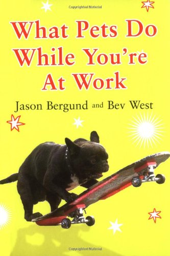 9781847390844: What Pets Do While You're at Work