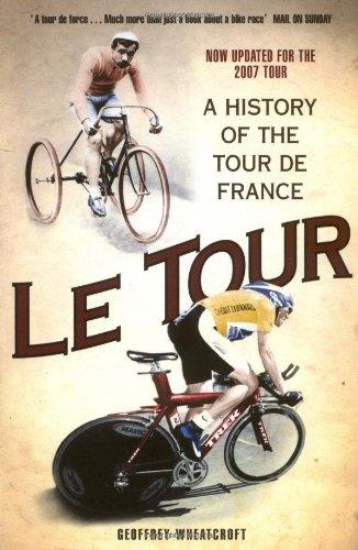 9781847390868: Le Tour: A History of the Tour de France