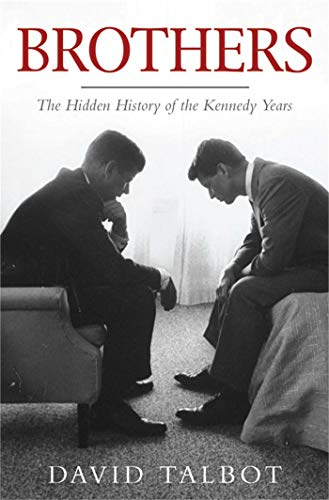 9781847391056: Brothers: The Hidden History of the Kennedy Years