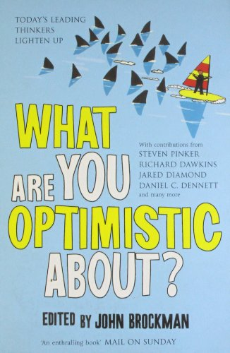 9781847391292: What are You Optimistic About?