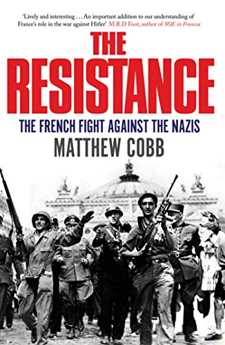 9781847391568: The Resistance: The French Fight Against the Nazis