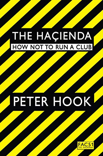 9781847391773: The Hacienda: How Not to Run a Club. Peter Hook