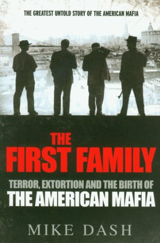 9781847392077: The First Family: Terror, Extortion and the Birth of the American Mafia