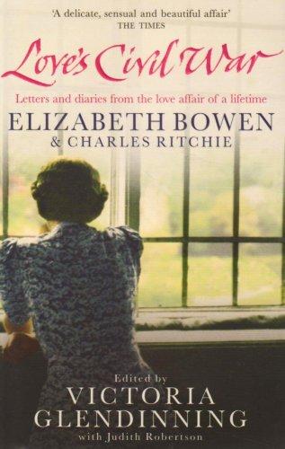9781847392343: Love's Civil War: Elizabeth Bowen and Charles Ritchie