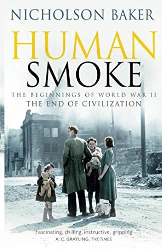 9781847393180: Human Smoke: The Beginnings of World War II, the End of Civilization