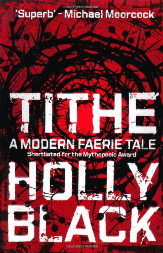 9781847393425: Tithe (Modern Tale of Faerie)