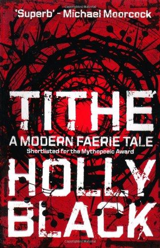 9781847393425: Tithe a Modern Faerie Tale