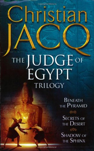 9781847393661: The Judge of Egypt Trilogy Beneath the Pyramid; Secrets of the Desert; Shadow of the Sphinx