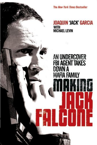 9781847393944: Making Jack Falcone: An Undercover Fbi Agent Takes Down A Mafia Family