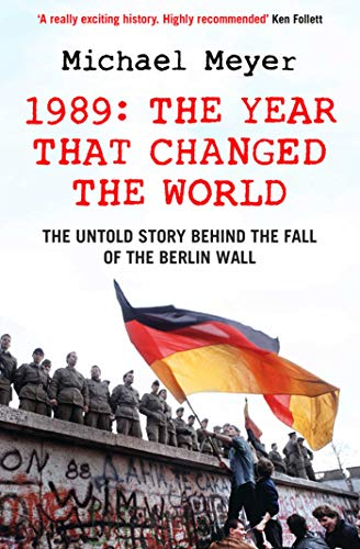 9781847394347: The Year that Changed the World: The Untold Story Behind the Fall of the Berlin Wall