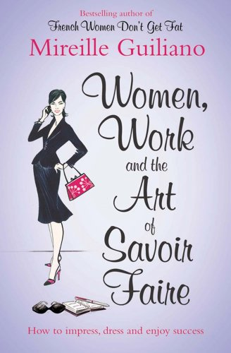 9781847394507: Women, Work, and the Art of Savoir Faire: Business Sense & Sensibility