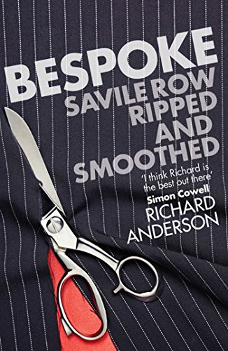 Bespoke: Savile Row Ripped and Smoothed -: Anderson, Richard