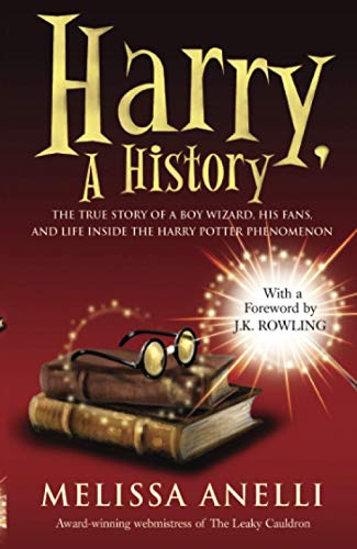 9781847394583: Harry, A History: The True Story of a Boy Wizard, His Fans, and Life Inside the Harry Potter Phenomenon