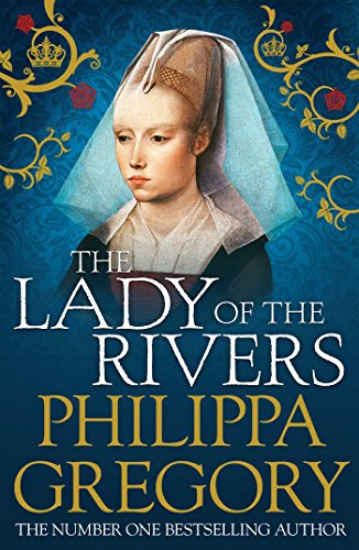 9781847394668: The Lady of the Rivers (COUSINS' WAR)