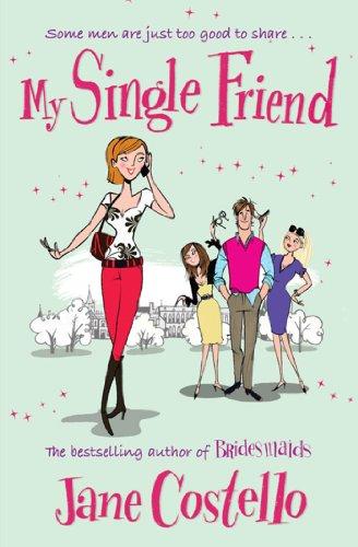9781847396259: My Single Friend