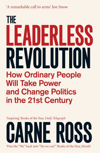 9781847396396: The Leaderless Revolution: How Ordinary People will Take Power and Change Politics in the 21st Century
