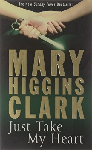 Just Take My Heart (9781847396440) by Mary Higgins Clark
