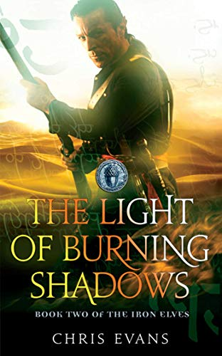 The Light of Burning Shadows (Iron Elves): Evans, Chris