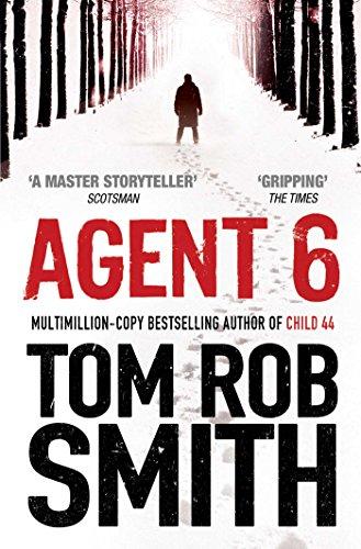 9781847396747: Agent 6 (Child 44 Trilogy 3)