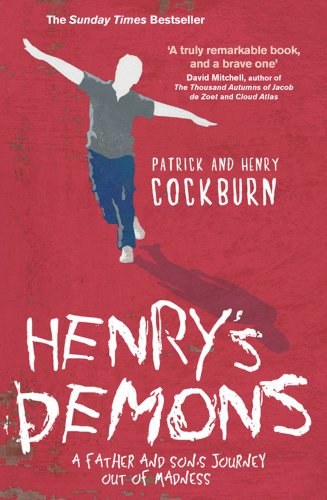 Henry's Demons: Living with Schizophrenia, a Father and Son's Story: Patrick Cockburn