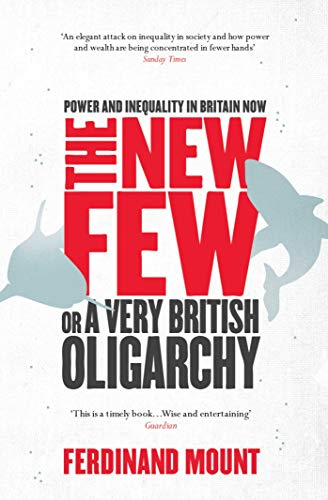 9781847399359: The New Few: Or a Very British Oligarchy