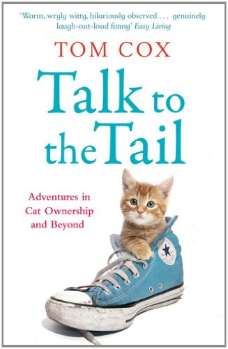 9781847399878: Talk to the Tail: Adventures in Cat Ownership and Beyond