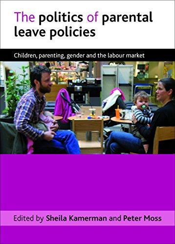 The Politics of Parental Leave Policies: Kamerman, Sheila; Moss, Peter [eds.]