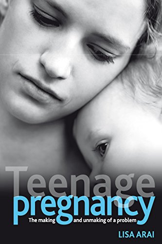9781847420749: Teenage Pregnancy: The Making and Unmaking of a Problem (Health & Society)