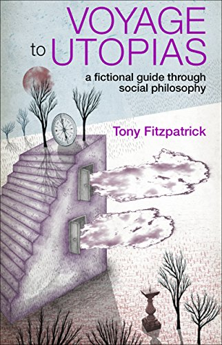 9781847420893: Voyage to Utopias: A Fictional Guide Through Social Philosophy