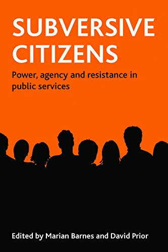 9781847422088: Subversive citizens: Power, agency and resistance in public services