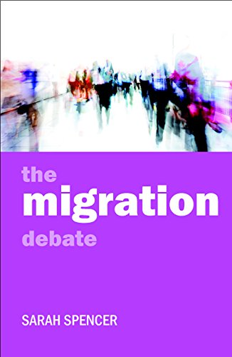 The Migration Debate (Policy and Politics in the Twenty-First Century): Sarah Spencer