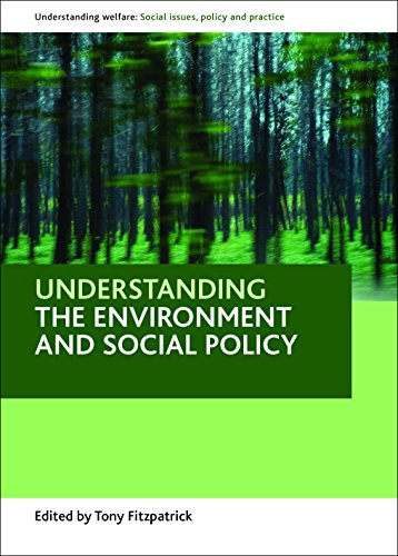 9781847423801: Understanding the environment and social policy (Understanding Welfare)