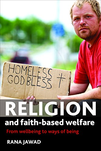 Religion and Faith-based Welfare: From Wellbeing to Ways of Being: Jawad, Rana