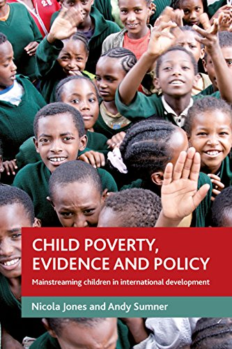 9781847424464: Child poverty, evidence and policy: Mainstreaming children in international development