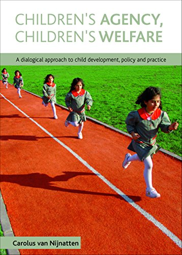 9781847424891: Children's agency, children's welfare: A dialogical approach to child development, policy and practice