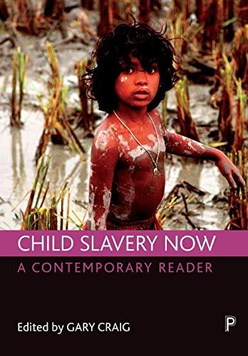 Child slavery now: A contemporary reader